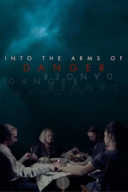 Into the Arms of Danger 2020 [Latino – Ingles] MEDIAFIRE