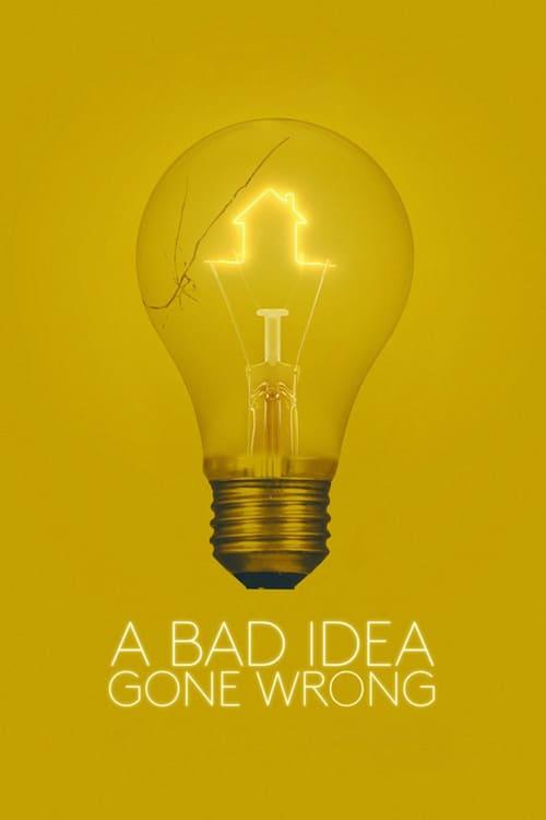 A Bad Idea Gone Wrong 2017 [Latino – Ingles] MEDIAFIRE