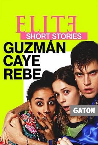 Élite historias breves: Guzmán Caye Rebe [Latino – Castellano – Ingles] MEDIAFIRE